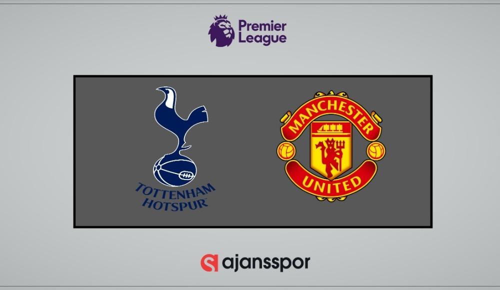 Tottenham - Manchester United (Canlı Skor)