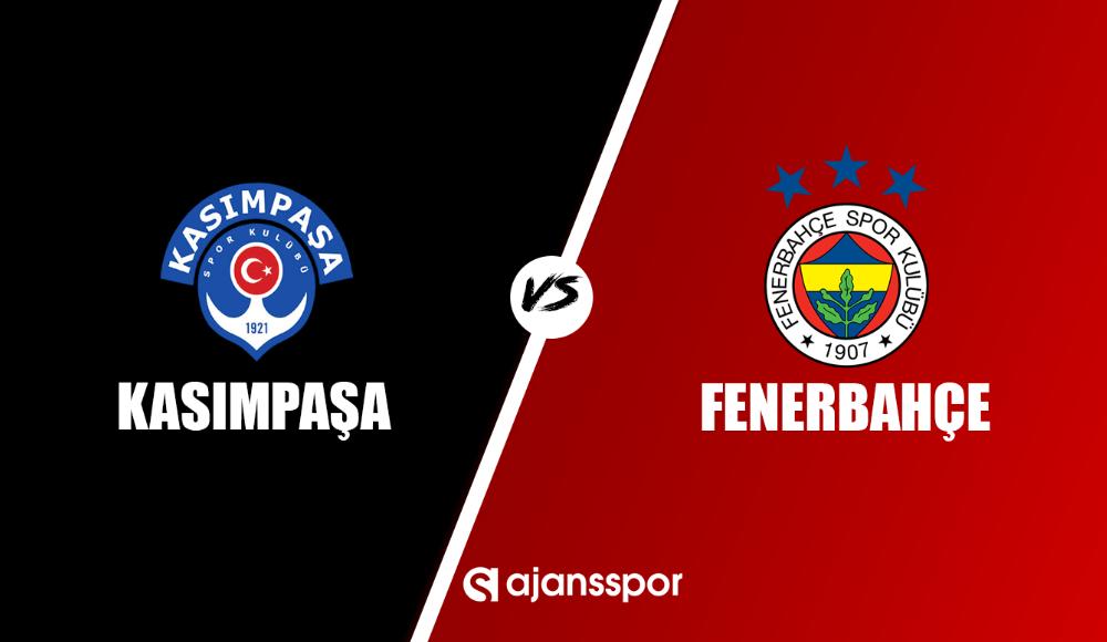 Kasımpaşa - Fenerbahçe (Canlı Skor)