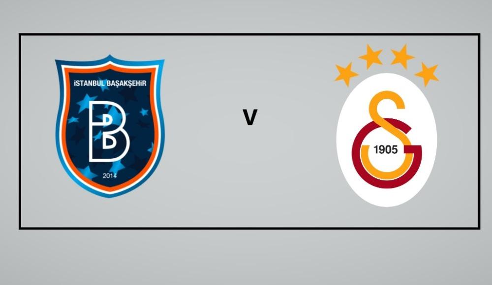 Başakşehir - Galatasaray maçı canlı yayın izleyin!