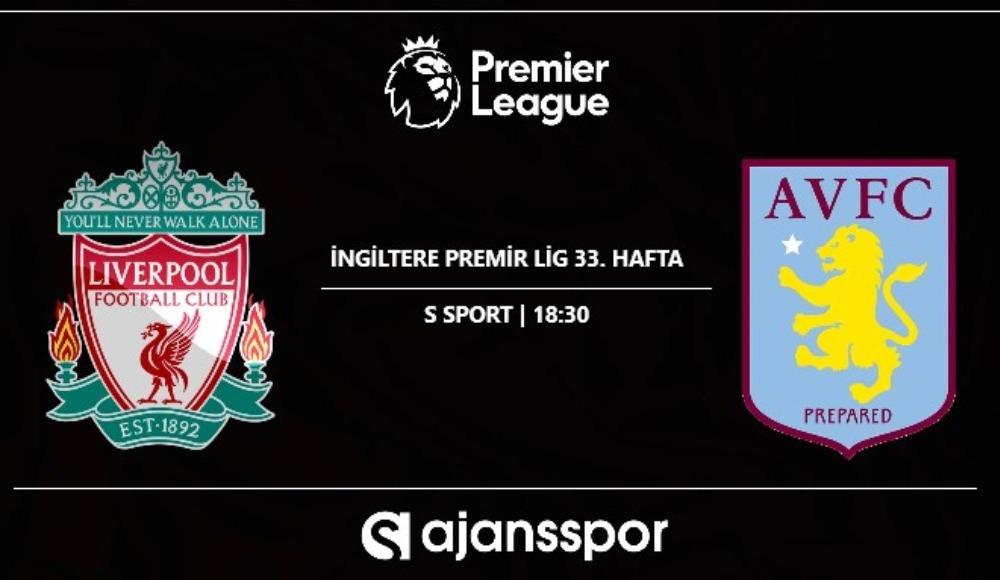 Liverpool - Aston Villa (Canlı Skor)
