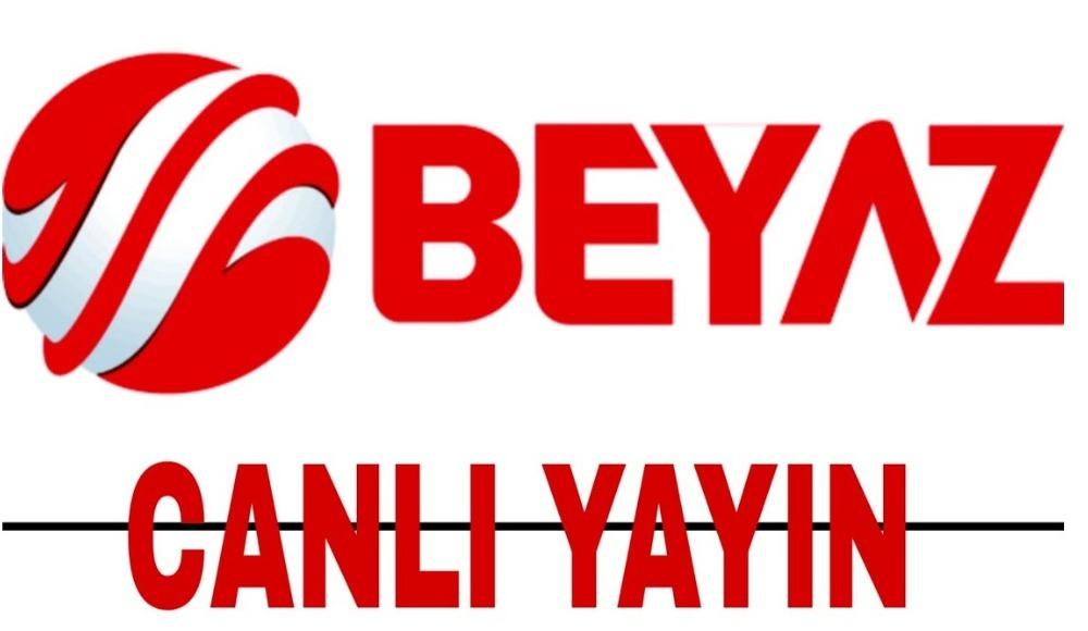 BEYAZ TV CANLI İZLE!