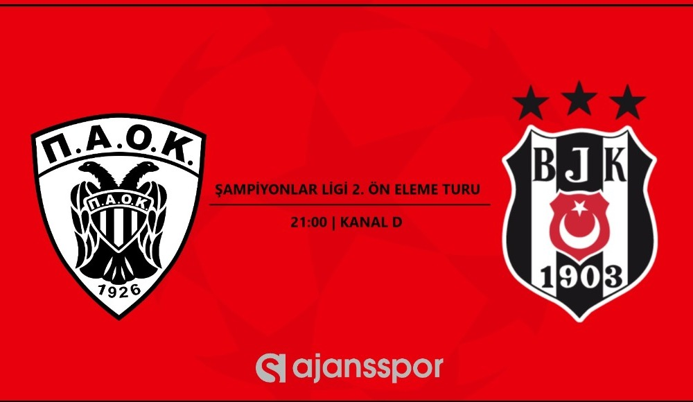 PAOK - Beşiktaş (Kanal D canlı izle)