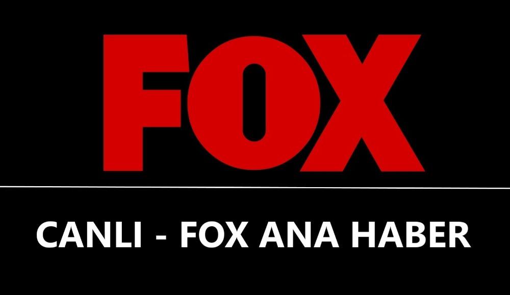 FOX TV ana haber canlı izle
