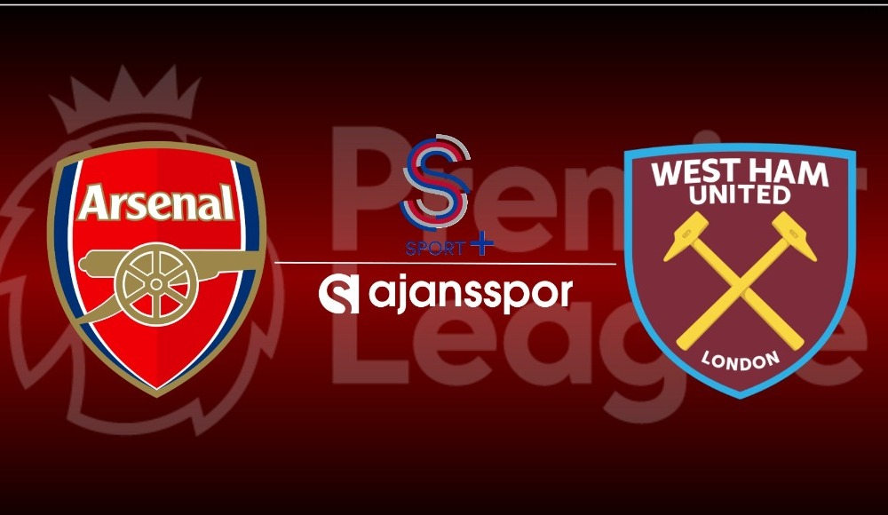 Arsenal - West Ham (Canlı Skor)
