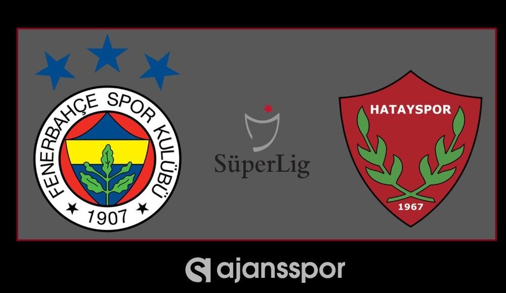 Fenerbahçe - Hatayspor (LİG TV | Bein Sports 1 izle)
