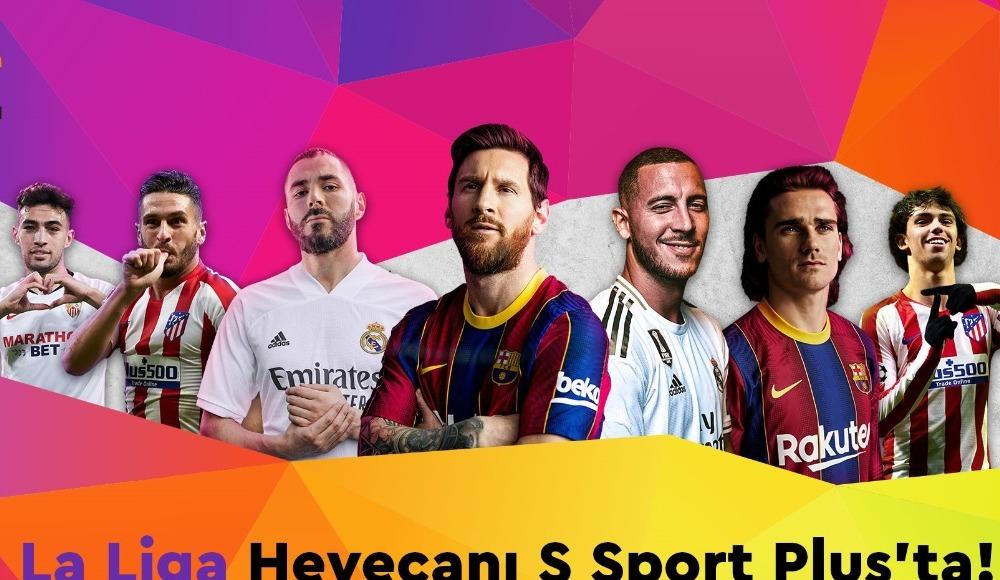 La Liga heyecanı S Sport Plus'ta başlıyor
