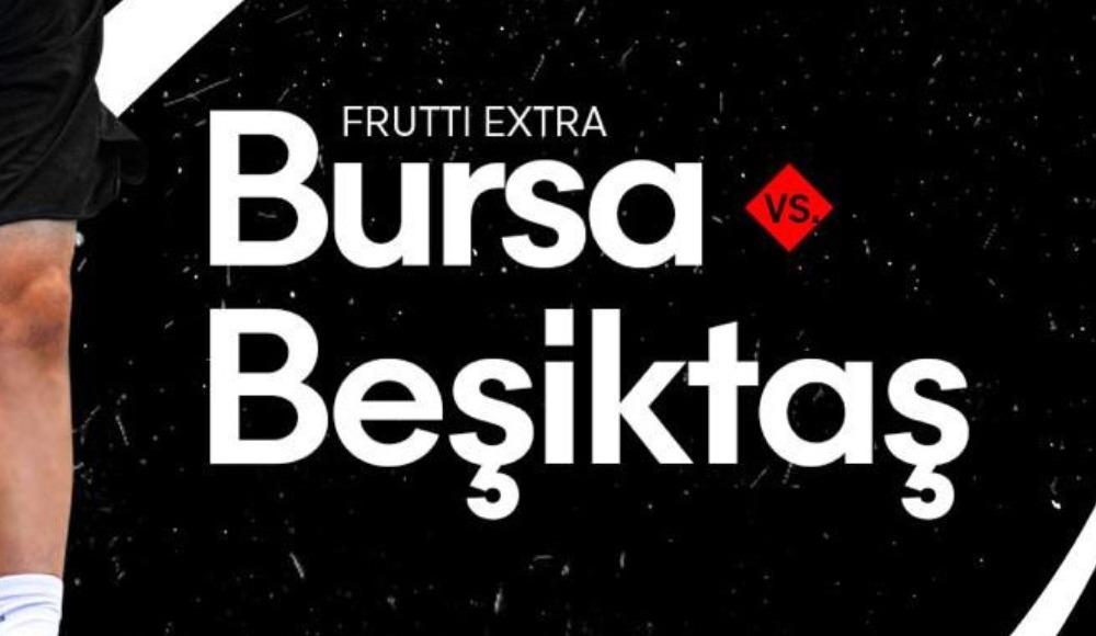 Frutti Extra Bursaspor - Beşiktaş (Canlı Skor)