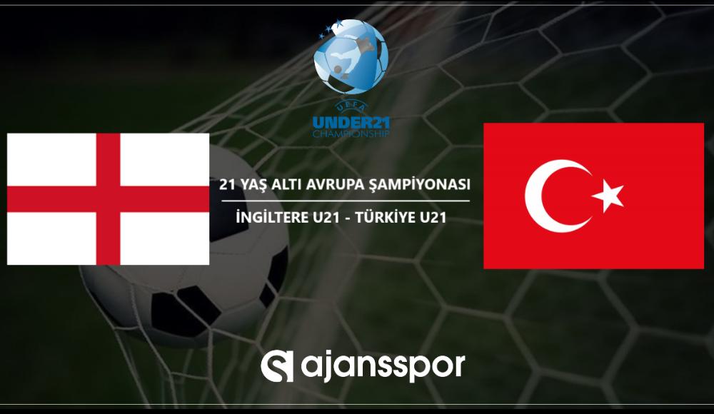 İngiltere U21 - Türkiye U21 maçı canlı izle!