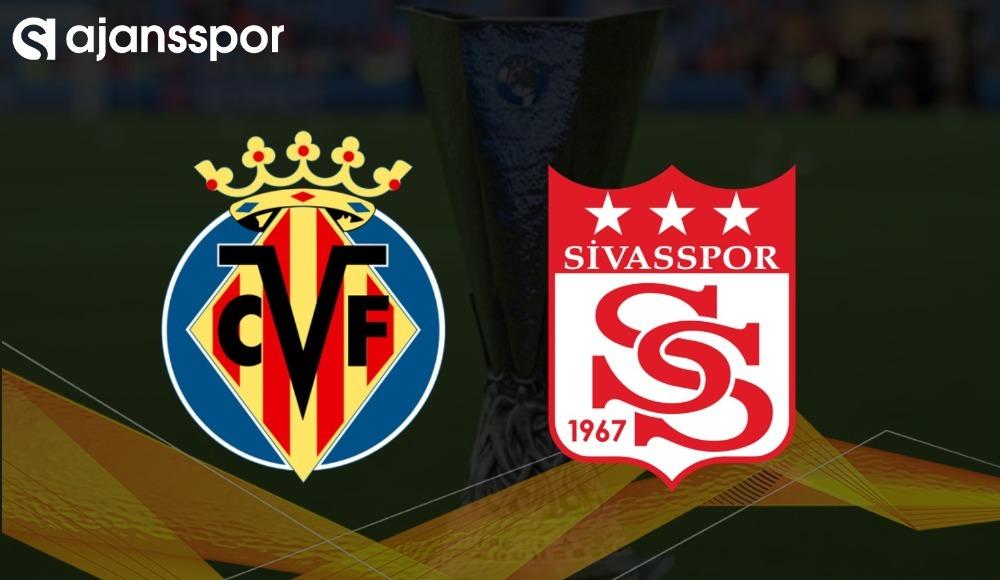 Villarreal - Sivasspor maçı canlı izle!