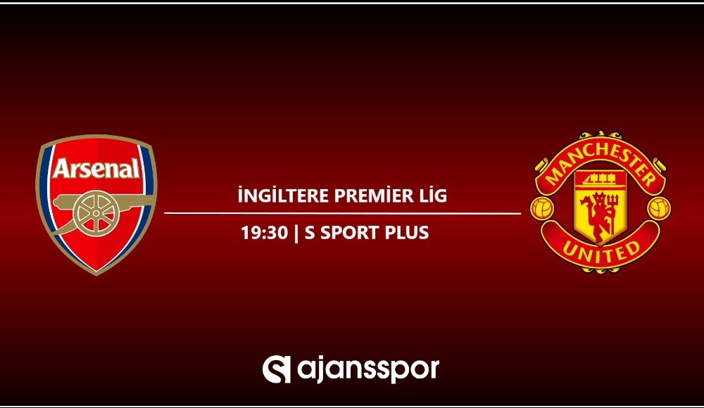 CANLI | Manchester United - Arsenal