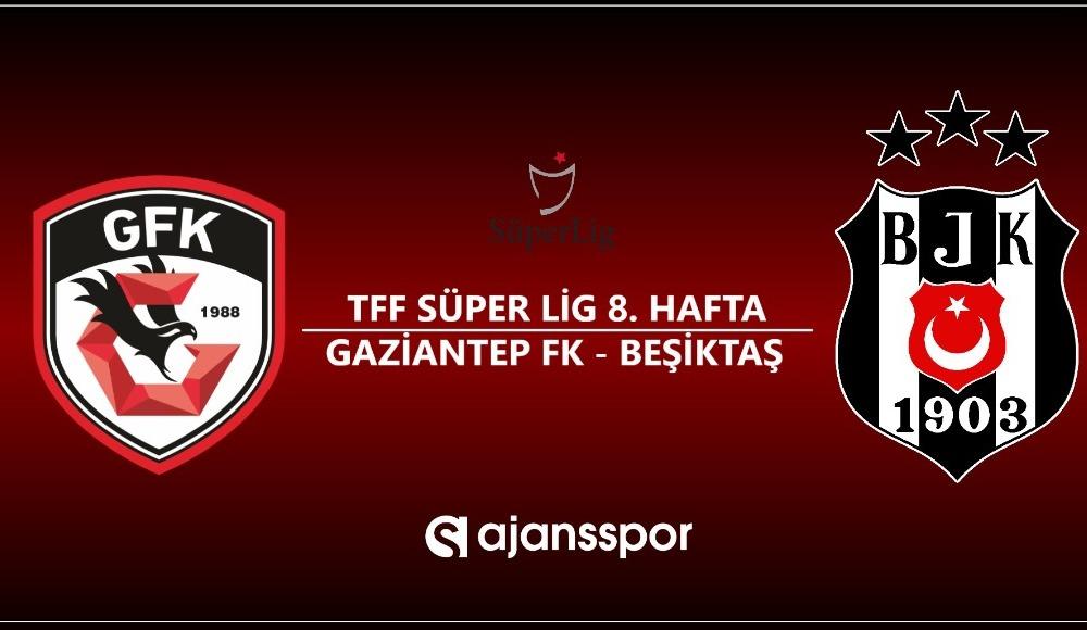 Gaziantep FK - Beşiktaş maçı canlı izle!