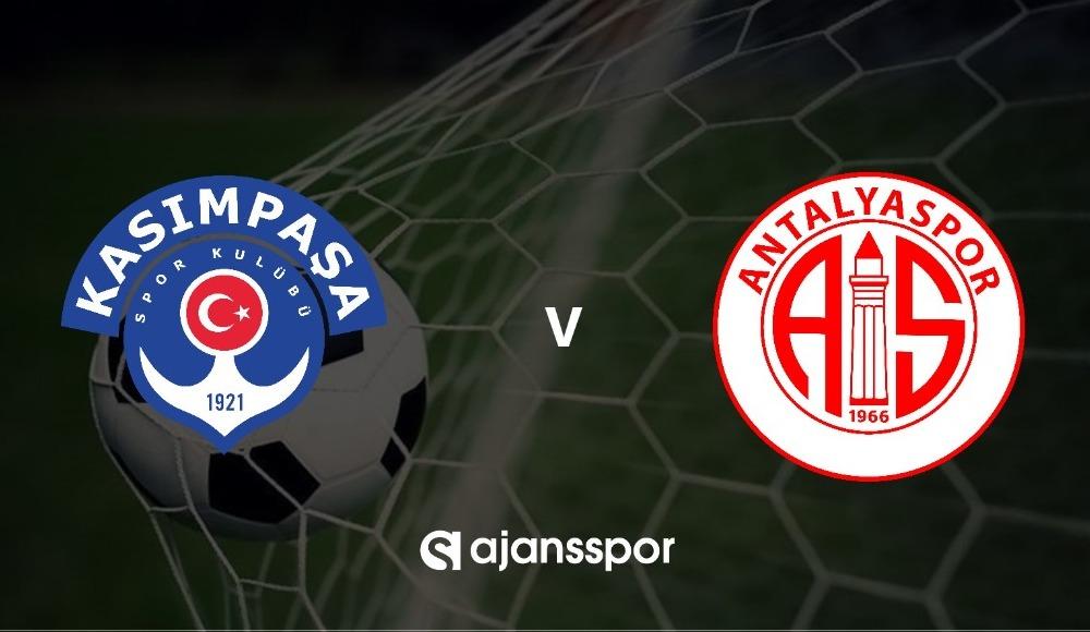 Kasımpaşa - Antalyaspor maçı canlı izle!
