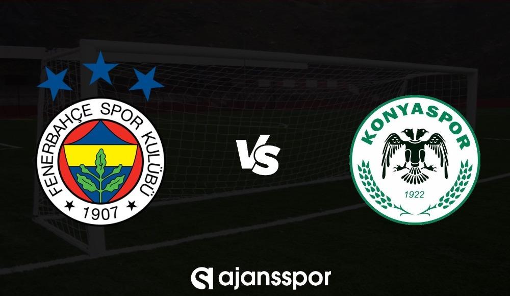 Fenerbahçe - Konyaspor maçı canlı izle!