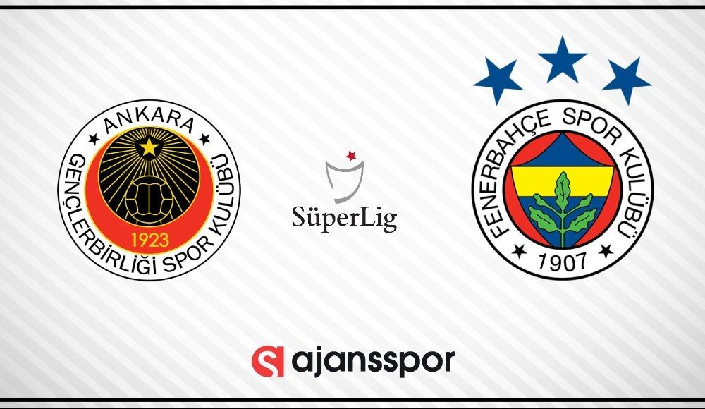 Lig TV canlı izle: Gençlerbirliği - Fenerbahçe