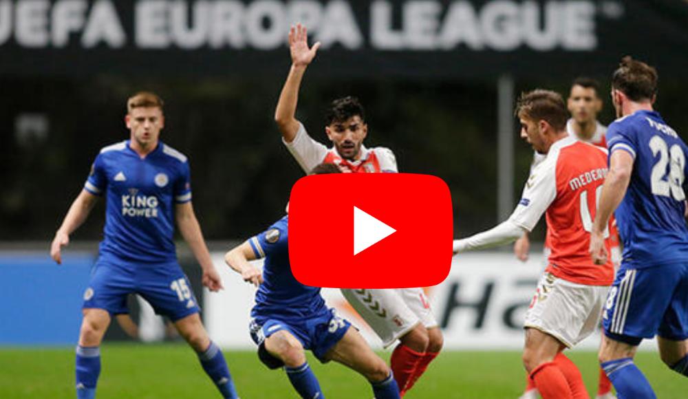 ÖZET İZLE | Braga 3-3 Leicester City maçın özetini izle