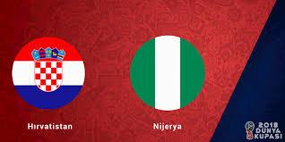 Hırvatistan Nijerya maçı ne zaman, saat kaçta, hangi kanalda?