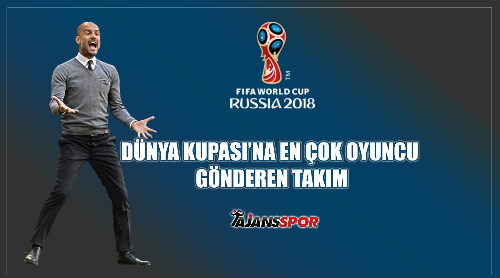 Dünya Kupası'na en çok oyuncu gönderen takım...