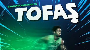 Gaziantep Basketbol - TOFAŞ (Canlı Skor)